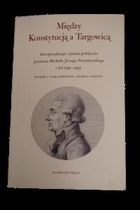 Korespondencja i pisma polityczne prymasa Michała Poniatowskiego